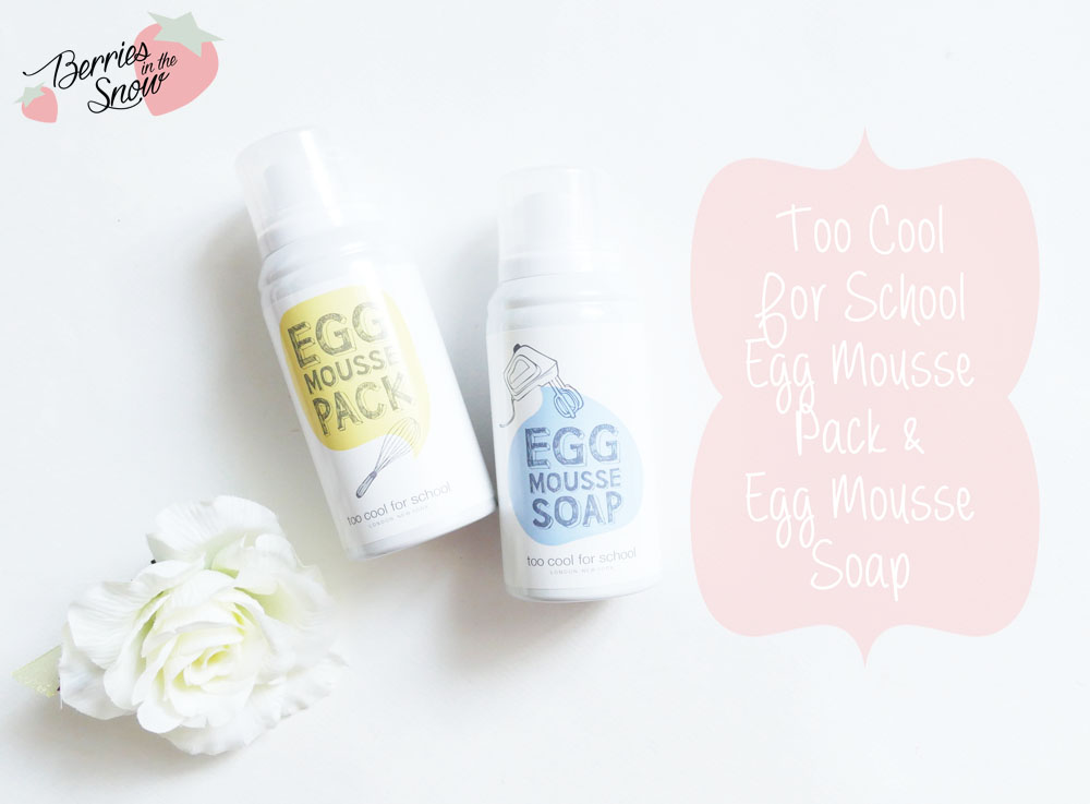 Too Cool For School Egg Mousse Pack and Soap